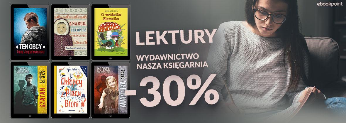 Promocja na ebooki LEKTURY / Wydawnictwo Nasza Księgarnia / -30%